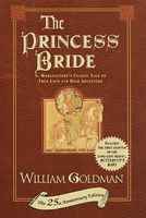 The Princess Bride: S. Morgenstern's Classic Tale of True Love and High Adventure (The 'Good Parts'